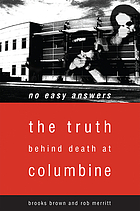 No easy answers : the truth behind death at Columbine