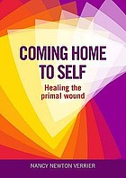 Coming home to self : healing the primal wound