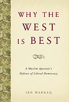 Why the West is best : a Muslim apostate's defense of liberal democracy