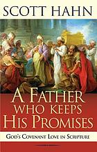 A father who keeps his promises : God's covenant love in scripture