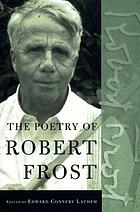 The poetry of Robert Frost : the collected poems, complete and unabridged