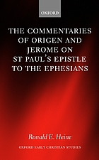The commentaries of Origen and Jerome on St. Paul's Epistle to the Ephesians