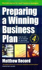 Preparing a winning business plan : how to win the attention of investors and stakeholders