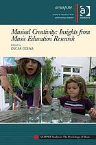 Musical Creativity : Insights from Music Education Research.