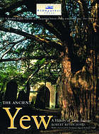 The ancient yew : a history of Taxus baccata
