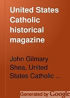 United States Catholic historical magazine.