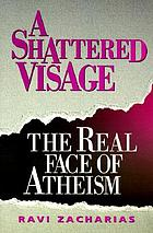 A shattered visage : the real face of atheism