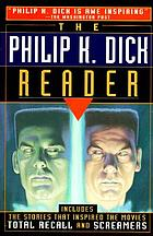 The Philip K. Dick reader.