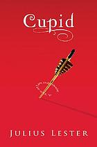 Cupid : a tale of love and desire