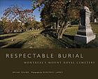 Respectable burial : Montreal's Mount Royal Cemetery