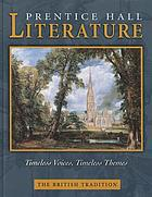 Prentice Hall literature. The British tradition : timeless voices, timeless themes
