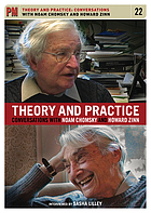 Theory & practice : conversations with Noam Chomsky & Howard Zinn
