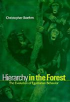 Hierarchy in the forest : the evolution of egalitarian behavior