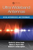 Ultra wideband antennas : design, methodologies, and performance