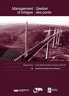 Management of bridges : Anglo-French liaison report = Gestion des ponts : Rapport conjoint franco-britannique