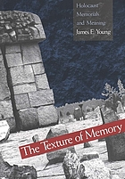 The texture of memory : Holocaust memorials and meanings