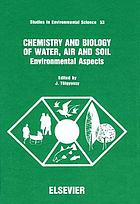 Chemistry and biology of water, air, and soil : environmental aspects