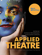 Applied theatre : international case studies and challenges for practice