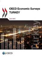 Oecd Economic Surveys : Turkey 2012.