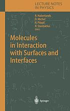 Molecules in interaction with surfaces and interfaces