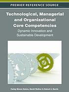 Technological, managerial and organizational core competencies : dynamic innovation and sustainable development
