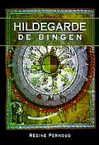 Hildegard of Bingen : inspired conscience of the twelfth century