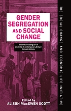 Gender segregation and social change : men and women in changing labour markets