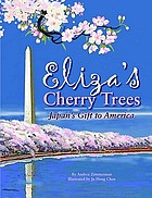 Eliza's cherry trees : Japan's gift to America