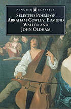 Selected poems of Abraham Cowley, Edmund Waller and John Oldham