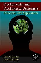 Psychometrics and psychological assessment : principles and applications