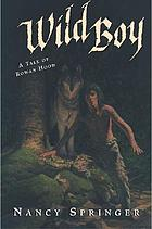 Wild boy : a tale of Rowan Hood