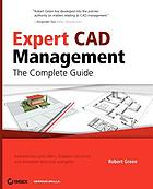 Expert CAD management : the complete guide