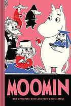 Moomin : the complete Tove Jansson comic strip.
