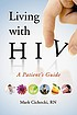 Living with HIV : a patient's guide by  Mark Cichocki