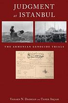 Judgment at Istanbul : the Armenian genocide trials