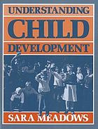 Understanding child development : psychological perspectives in an interdisciplinary field of inquiry