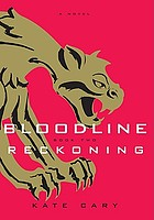 Bloodline. : a novel / book 2, Reckoning.
