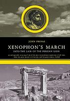 Xenophon's march : into the lair of the Persian lion
