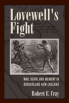 Lovewell's Fight : war, death, and memory in borderland New England