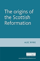 The origins of the Scottish Reformation