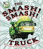 The Smash! Smash! Truck / Recycling as You've Never Heard it Before!.
