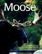 Moose : Behavior, Ecology, Conservation.
