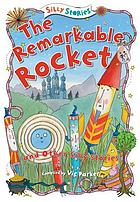 The remarkable rocket and other silly stories