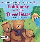 Goldilocks and the three bears : based on a traditional folk tale