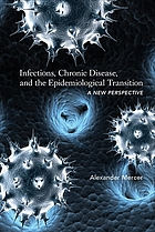 Infections, chronic disease, and the epidemiological transition : a new perspective