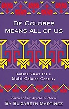 De colores means all of us : Latina views for a multi-colored century