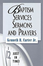 Baptism services, sermons, and prayers