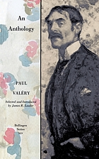 Paul Valéry, an anthology : selected, with an introd., by James R. Lawler from The collected works of Paul Valéry, edited by Jackson Mathews.