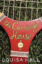 The carriage house : a novel