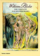 William Blake : the complete illuminated books